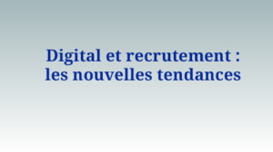 Interview Marie Caroline TAILLAT : Digital et Recrutement